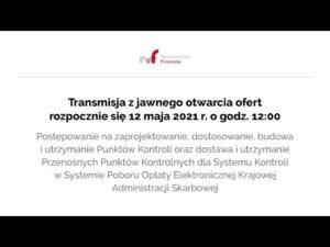 Transmisja z jawnego otwarcia ofert 12.05.2021 r.